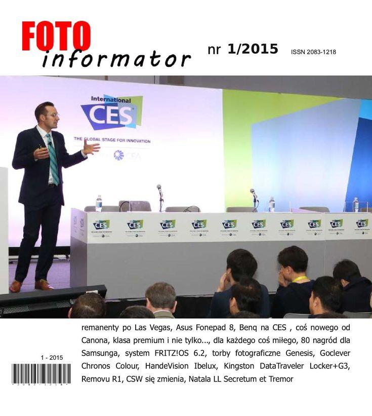 FOTOinformator 01-2015  w numerze: remanent po las Vegas, Asus Fonepad 8, Benq na CES , coś nowego od Canona, klasa premium i nie tylko..., dla każdego coś miłego, 80 nagród dla Samsunga, system FRITZ!OS 6.2, torby fotograficzne Genesis, Goclever Chronos Colour, HandeVision Ibelux, Kingston DataTraveler Locker+G3, Removu R1, CSW się zmienia, Natala LL Secretum et Tremor