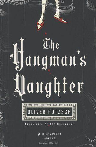This historical thriller will keep you up reading all night long! The Hangman's Daughter by Oliver Pötzsch.