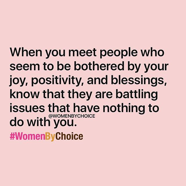 Keep smiling. Keep working. Keep winning. Don't make other people's issues your problem and don't let anyone steal the joy you've earned and worked hard for.  #WomenByChoice