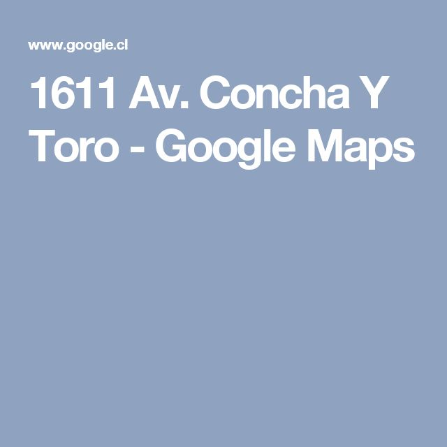1611 Av. Concha Y Toro - Google Maps