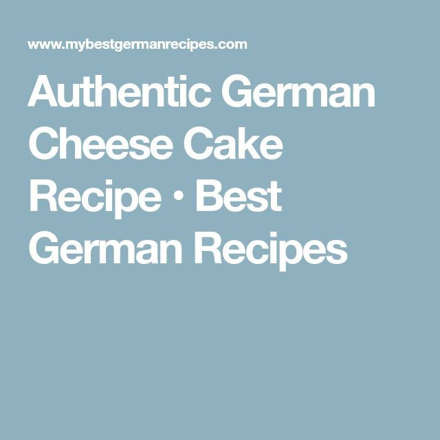 Authentic German Cheese Cake Recipe • Best German Recipes