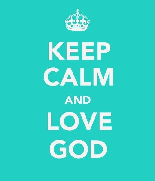 keep calm...God