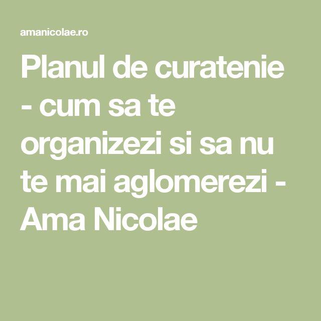 Planul de curatenie - cum sa te organizezi si sa nu te mai aglomerezi - Ama Nicolae