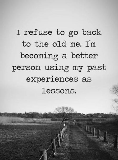 Positive Quotes About Life Positive Sayings I Refuse To Go Back My Inspiration Life Positive Quotes