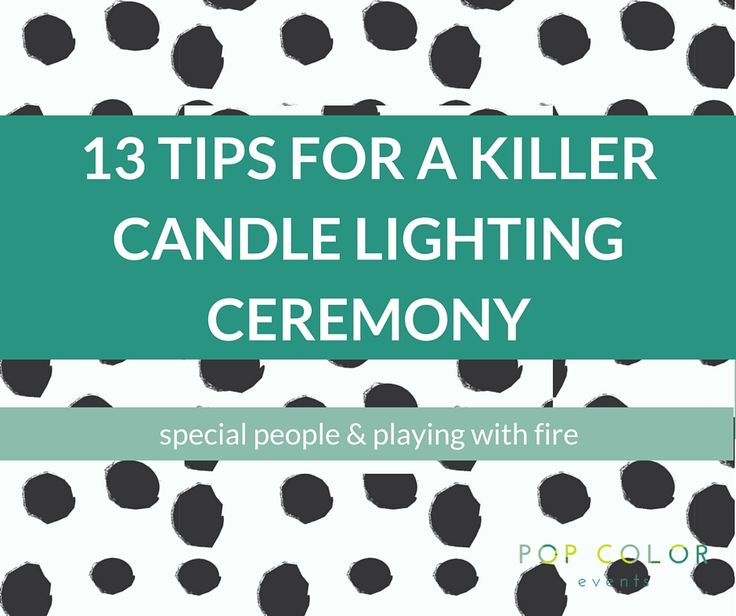 """13 Tips for a Killer Candle Lighting Ceremony"" is presented by Washington, DC-area Bar and Bat Mitzvah planning company, Pop Color Events."