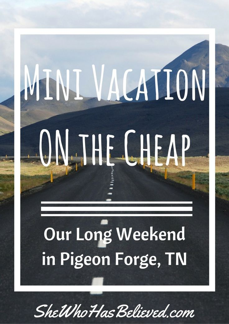 Can't afford a long vacation - take a mini vacation cheap and still have a great time!