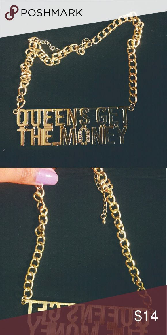 """Chunky Gold Necklace This chunky chain necklace is very dope. """"QUEENS GET THE MONEY"""" in capital letters and a faux diamond. Accessories"""