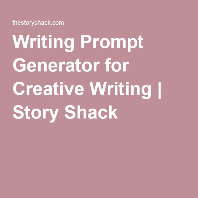 Writing Prompt Generator for Creative Writing   Story Shack