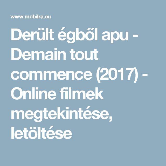 Derült égből apu - Demain tout commence (2017) - Online filmek megtekintése, letöltése