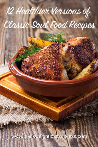 You don't have to totally give up the flavors that you grew up with. There are lots of recipes and cookbooks that offer alternative ways to make great soul food.