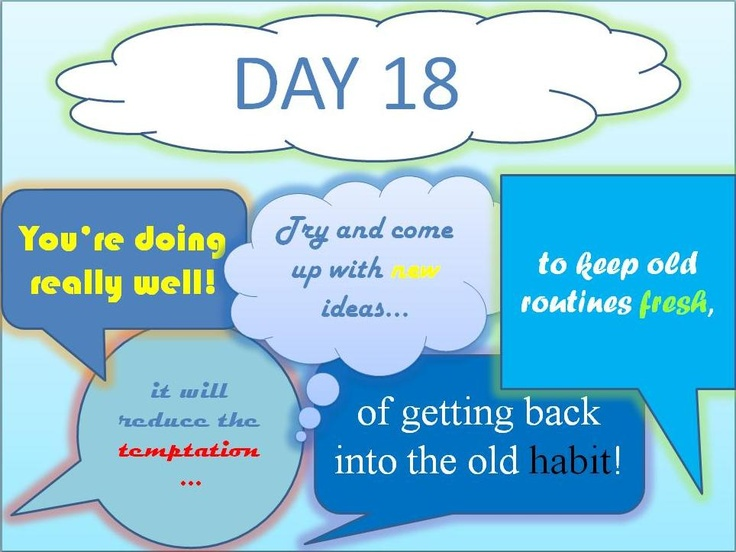#Stoptober Day 18 - You're doing really well! Try and come up with new ideas to keep old routines fresh, it will reduce the temptation of getting back into the old habit!