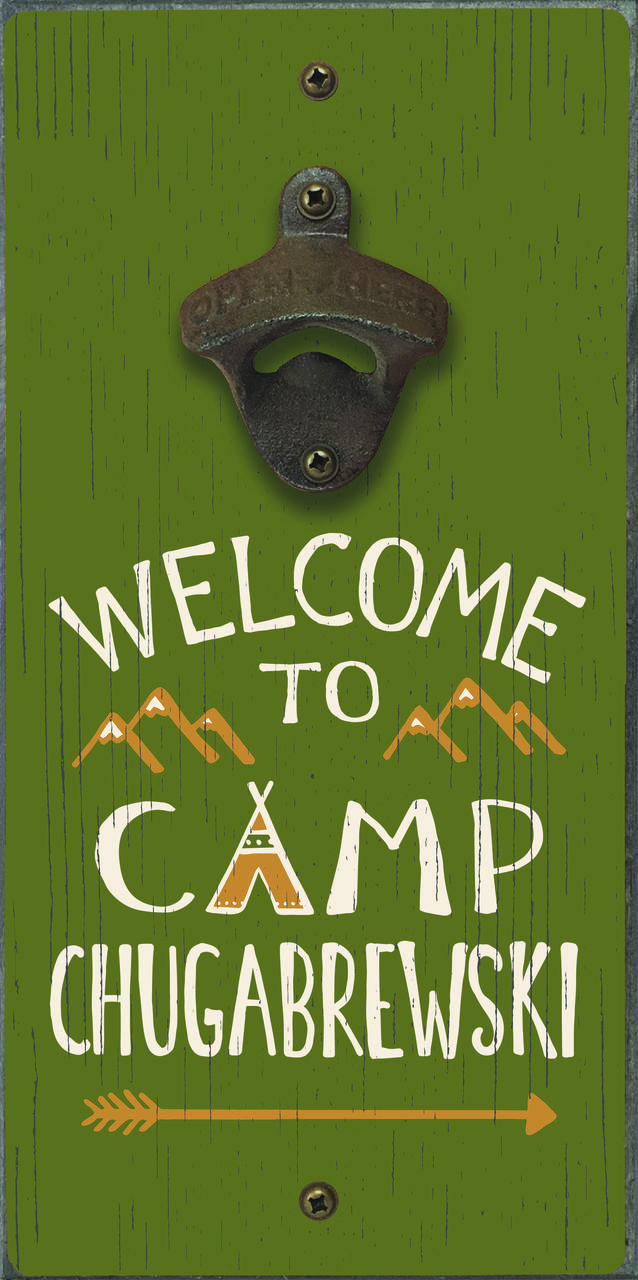 Welcome To Camp Chugabrewski - Bottle Opener