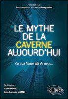 Les Livres de Philosophie: Rémi Astruc et Alexandre Georgandas (dir.) : Le Mythe de la Caverne Aujourd'hui. Ce que Platon dit de nous...