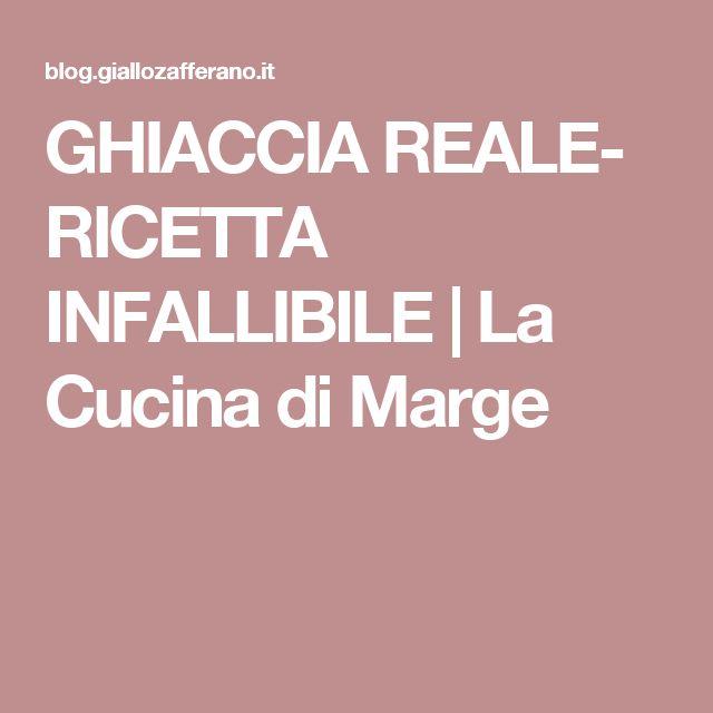 GHIACCIA REALE- RICETTA INFALLIBILE | La Cucina di Marge