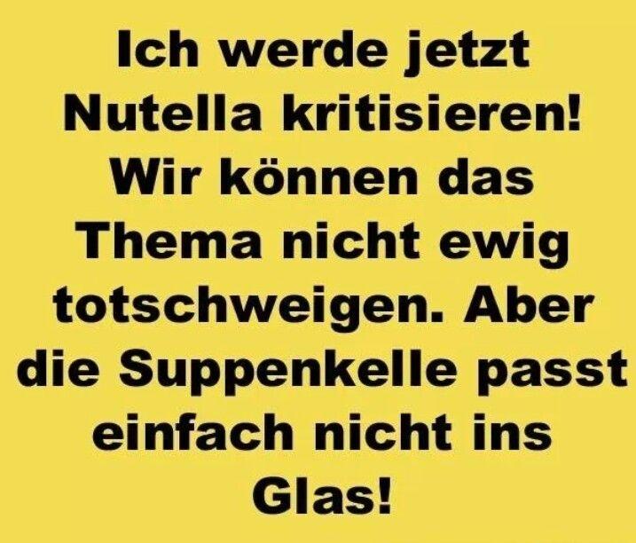 Ich werde jetzt Nutella kritisieren! Wir können das Thema nicht ewig totschweigen. Aber die Suppenkelle passt einfach nicht ins Glas!
