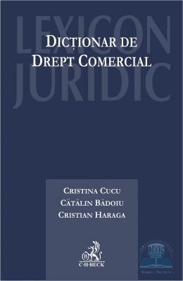Dictionar de drept comercial - Cristina Cucu, Catalin Badoiu