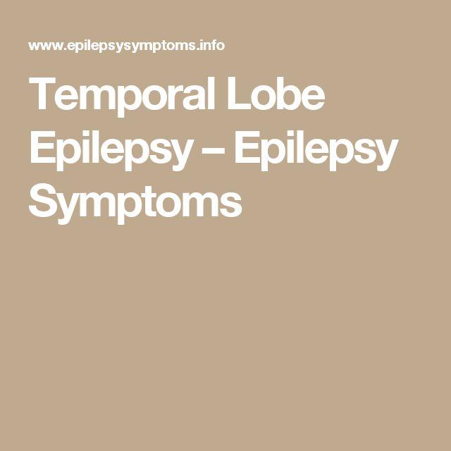 Temporal Lobe Epilepsy – Epilepsy Symptoms