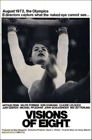 Documentary: Visions of Eight (1973) Director: Jim Clark,  Milos Forman,  Kon Ichikawa,  Claude Lelouch,  Yuri Ozerov,  Arthur Penn, Michael Pfleghar,  John Schlesinger,  Mai Zetterling