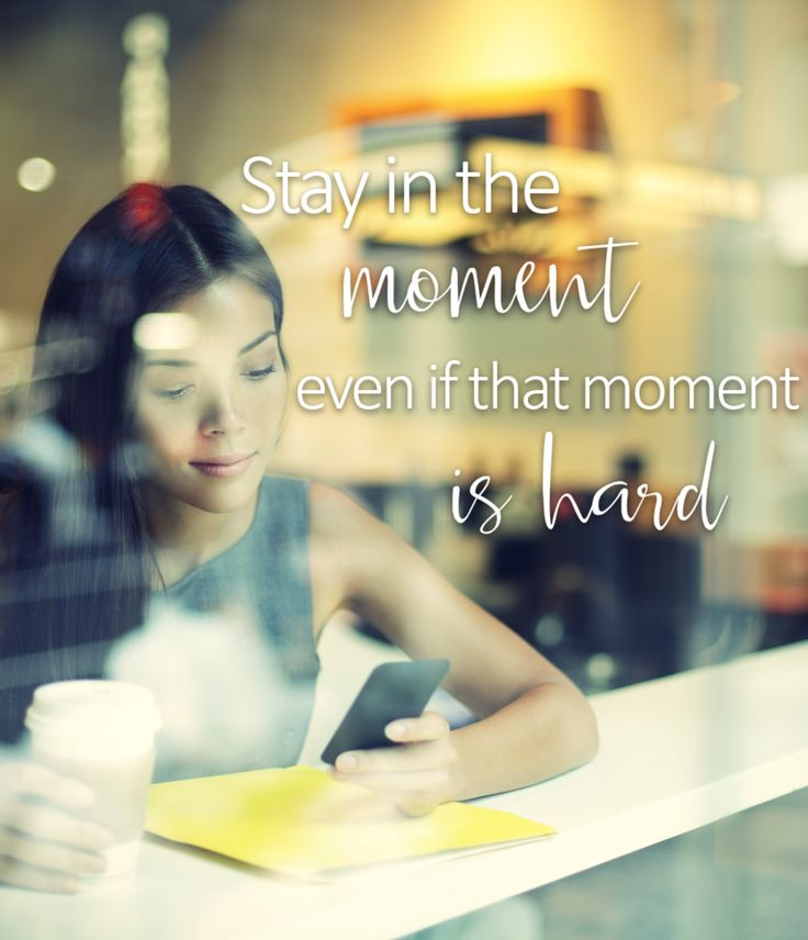Stay in the Moment, even if that moment is hard | From The Best Unexpected Community
