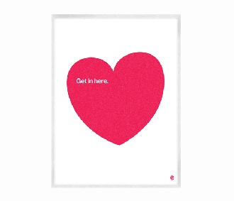 Get in here heart print