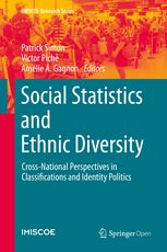 Social Statistics and Ethnic Diversity - Cross-National   Patrick Simon   Springer    This open access book examines the question of collecting and disseminating data on ethnicity and race in order to describe characteristics of ethnic and...