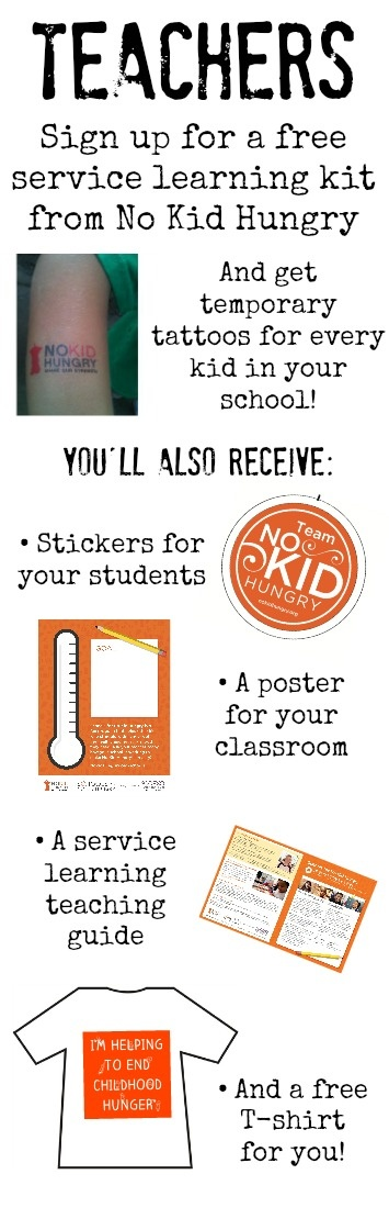 Today (5/22): Get No Kid Hungry temporary tattoos for all of your students when you sign up for a service learning kit from No Kid Hungry