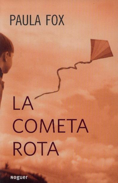 """Paula Fox. """"La cometa rota"""". Editorial Noguer (12 a 16 años) Muerte del padre"""
