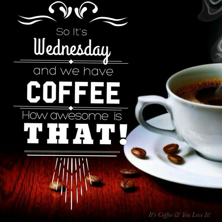 13 best Coffee Wednesday images on Pinterest | Wednesday ...