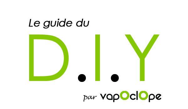 Guide DIY e-liquides pour cigarette électronique - VAPOCLOPE.FR