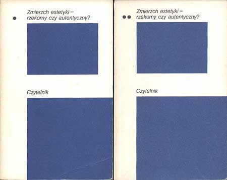 Zmierzch estetyki - rzekomy czy autentyczny? tom 1/2, Stefan Morawski (wybór), Czytelnik, 1987, http://www.antykwariat.nepo.pl/zmierzch-estetyki-rzekomy-czy-autentyczny-tom-12-p-968.html