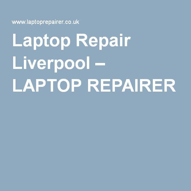Laptop Repair Liverpool – LAPTOP REPAIRER