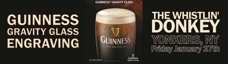 Guinness Glass Engraving at The Whistlin' Donkey. Join us Friday January 27th at go home with your very own engraved Guinness Gravity Glass.