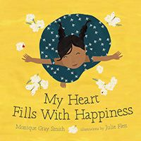 My Heart Fills with Happiness written by Monique Gray Smith and illustrated by Julie Flett, recipient of the 2017 Christie Harris Illustrated Children's Literature Prize