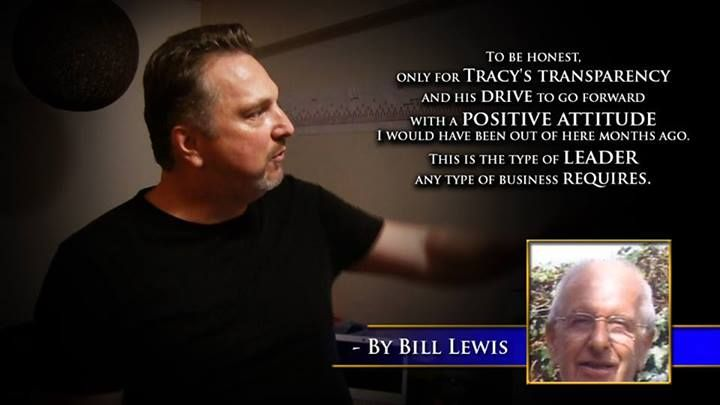 To be honest, only for Tracy's transparency and his drive to go forward with a positive attitude. I would have been out of here months ago. This is the type of leader any type of business requires. -Bill Lewis #60SecondMillionaireTV #RevMediaUSA #MediaTeam @tracy_davison #tracy_davison #TracyDavison