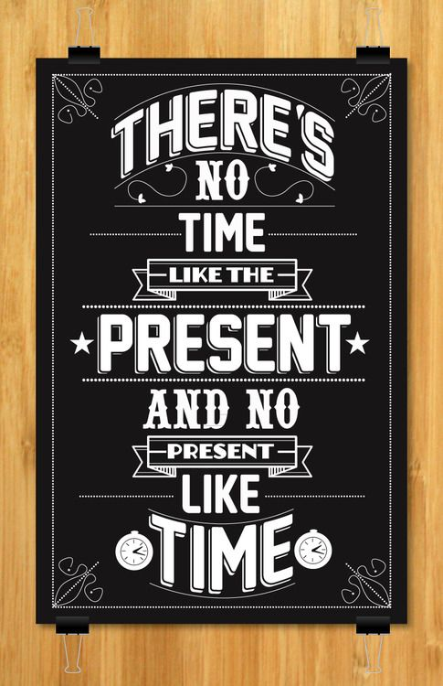 Some motivational words!: Life Quotes, Typography Posters, Quotes Inspiration, Motivation Quotes, Posters Quotes, Chalkboards Art, Graphics Design Posters, Motivation Words, No Time