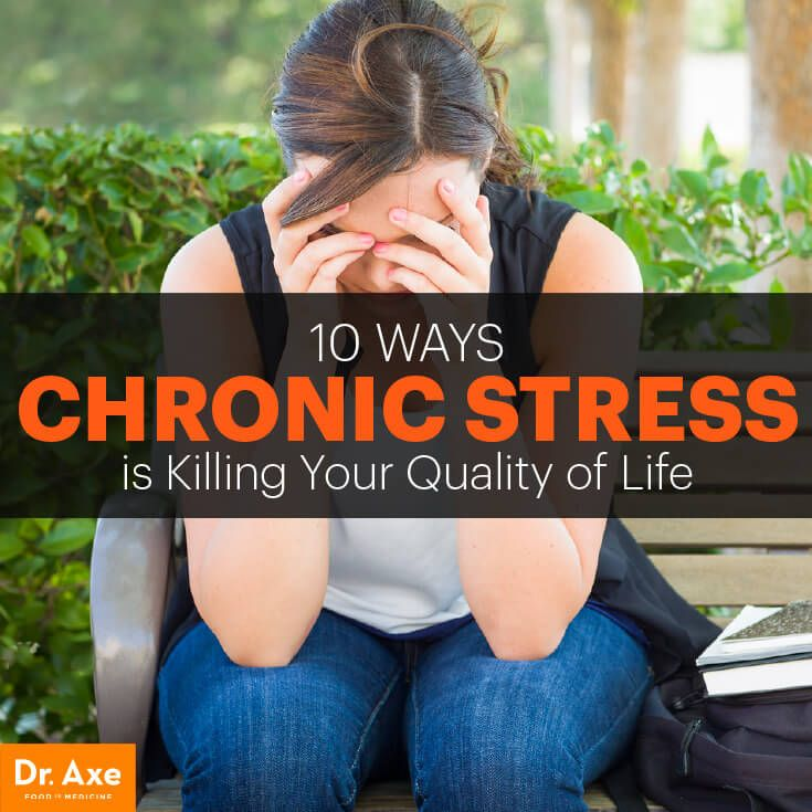 10 ways chronic stress is killing your quality of life - Dr.Axe