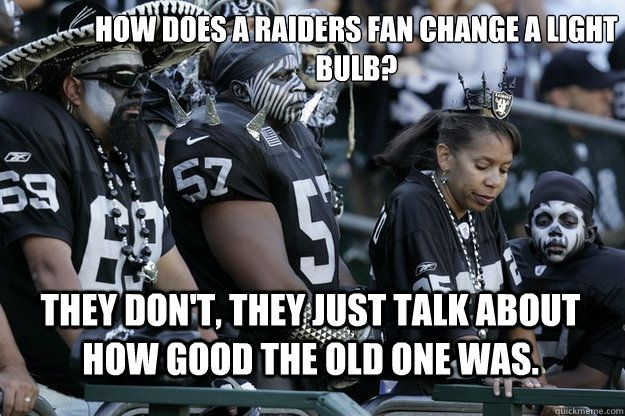 Funny Memes For Raiders : Raider memes that are accurate as hell the denver