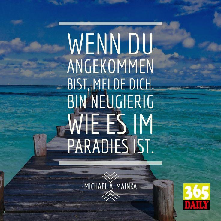 Paradies  … ja, wir sind schon alle neugierig.   #Paradies#Himmlisch#Himmel#siebterhimmel#göttlich#ankommen#zuhause#harmonisch#chaotisch#samsara#hierunten#sogesehen#freundlich#vermutung#anfrage#meer#Engel#vermutung#neugierde#dasbeste#befreit#sorglos#geilergedanke#paradiesisch#wertvoll#sinnvoll#Lebenssinn#Nirvana
