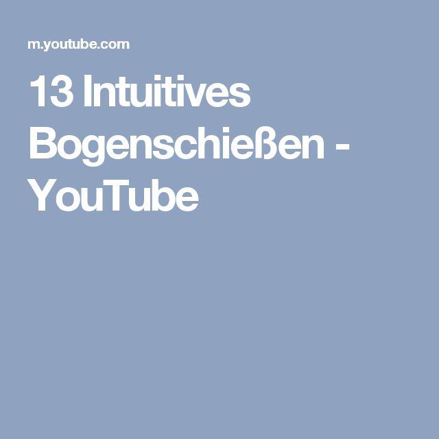 13   Intuitives Bogenschießen - YouTube