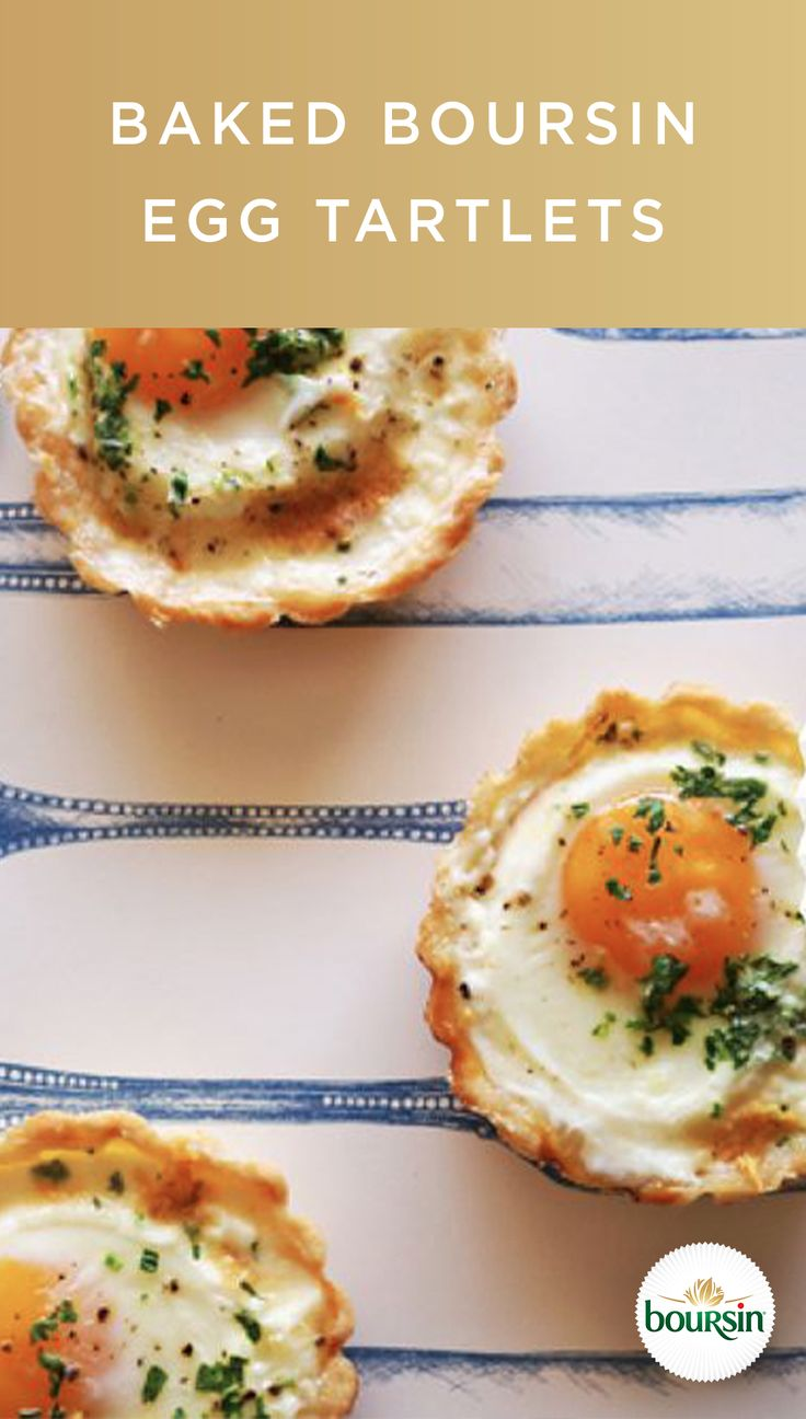 These 3-step Baked Boursin Egg Tartlets are a simple way to start the day with some wow. First, add a few crumbles of Boursin cheese, heavy cream and an egg into a mini tart shell. Then, bake at 400¡ F for 10 minutes. Finally, top with fresh herbs and season with salt and pepper.