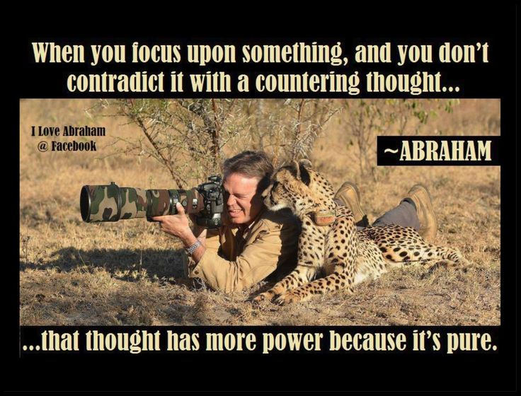 When you focus upon something, and you don't contradict it with a countering thought, that thought has more power because it's pure. Abraham-Hicks Quotes (AHQ2764) #workshop #focus #thought