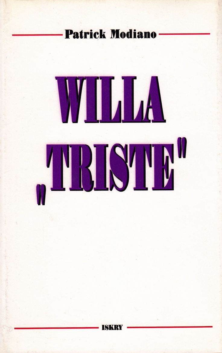 """Willa «Triste»"" (Villa Triste) Patrick Modiano Translated by Joanna Polachowska Cover by Lidia Michalak Published by Wydawnictwo Iskry 1997"