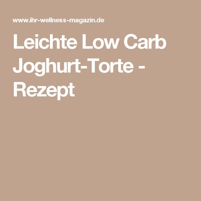 Leichte Low Carb Joghurt-Torte - Rezept