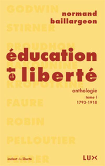 BAILLARGEON, Normand. Éducation et liberté : anthologie: Tome I. LUX, Montréal, 2005.