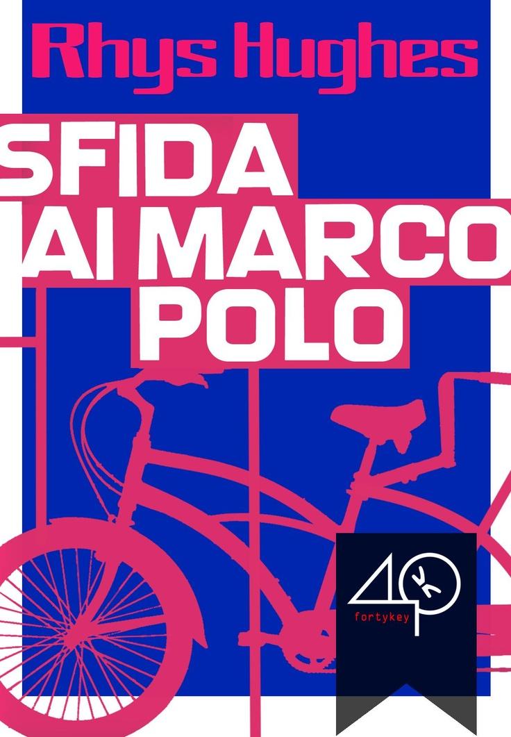 """#ebookcover """"Sfida ai Marco Polo"""" di Rhys Hughes edito da 40K"""
