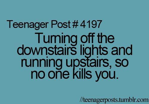 so true http://media-cache7.pinterest.com/upload/266767977897365349_9Y3lSrIu_f.jpg klh_hope teenager posts