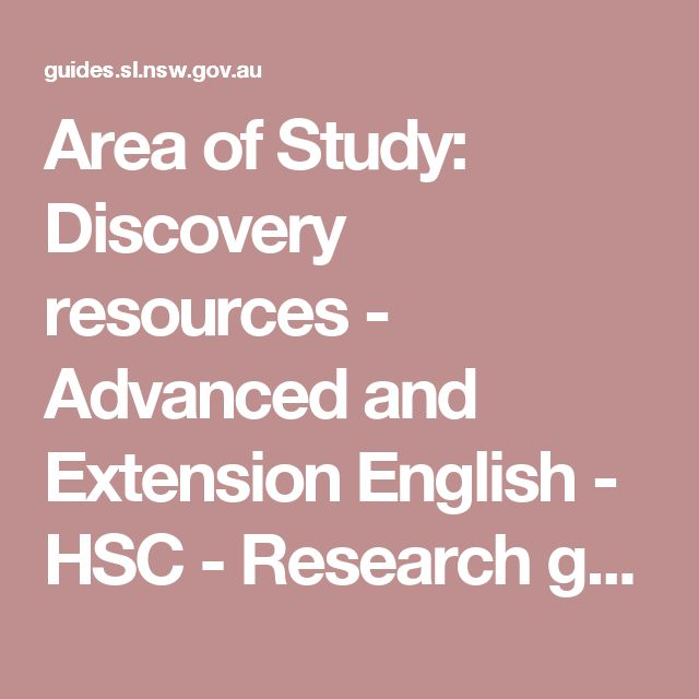 Area of Study: Discovery resources - Advanced and Extension English - HSC - Research guides at State Library of New South Wales
