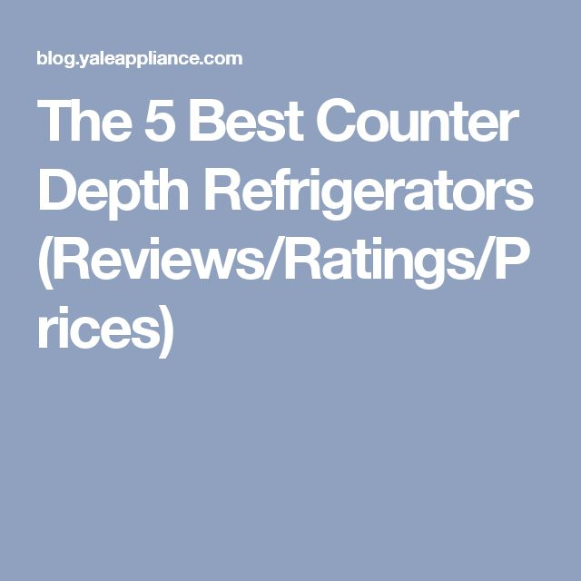 The 5 Best Counter Depth Refrigerators (Reviews/Ratings/Prices)