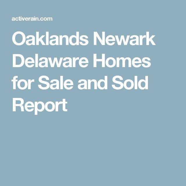 Oaklands Newark Delaware Homes for Sale and Sold Report
