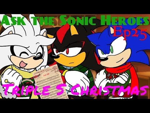 [Ep.25] Ask the Sonic Heroes - Sonic, Shadow, and Silver Christmas - YouTube